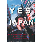 SAYING YES TO JAPAN(ISBN=9781932234183) 英文原版