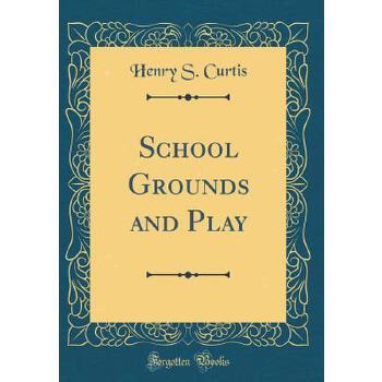 【预订】School Grounds and Play (Classic Reprint) 预订商品,需要1-3个月发货,非质量问题不接受退换货。