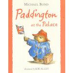 "Paddington at the Palace ""小熊帕丁顿-经典图画故事第二辑""园林篇之《小熊帕丁顿在白金汉宫》"