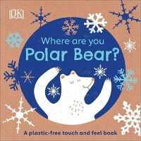 Where Are You Polar Bear? 英文原版 北极熊,你在哪里? DK出版 儿童北极动物认知百科全书 0