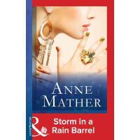 Storm in a Rain Barrel (Mills & Boon Modern) (The Anne Math