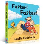 Faster! Faster! 幼儿启蒙认知英文原版纸板书绘本 Leslie Patricelli 亲子读物