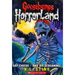 Say Cheese And Die Screaming!(Goosebumps Horrorland #08)鸡皮疙瘩-惊恐乐园8:照相并尖叫死亡 ISBN:9780439918763