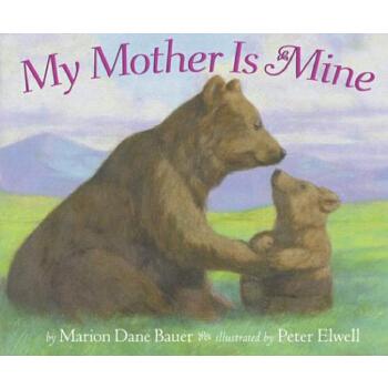 My Mother Is Mine 我的熊妈妈 英文原版 汪培珽1阶段 绘本图画书 儿童绘本