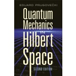 Quantum Mechanics in Hilbert Space (【按需印刷】)
