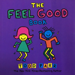 The Feel Good Book 感觉真棒 英文原版 Todd Parr 托德・帕尔 淘弟有个大世界 孩子的情商培