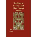 【预订】The Man in Lonely Land