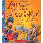 【预订】You Wouldn't Want to Be a Civil War Soldier!