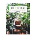 【特惠包邮】Wild at Home 野生家居:如何设计和照顾美丽的植物 英文原版室内装修设计