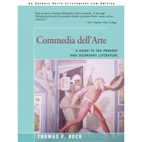 【预订】Commedia Dell'arte: A Guide to the Primary and Secondar