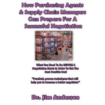 【预订】How Purchasing Agents & Supply Chain Managers Can Prepare for a Successful Negotiation: What You Need to Do Before a Negotiation Starts in Order to Ge 预订商品,需要1-3个月发货,非质量问题不接受退换货。