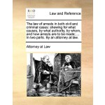 【预订】The Law of Arrests in Both Civil and Criminal Cases: Sh