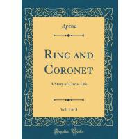 【预订】Ring and Coronet, Vol. 1 of 3: A Story of Circus Life (
