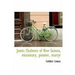 【预订】James Chalmers of New Guinea, Missionary, Pioneer, Mart
