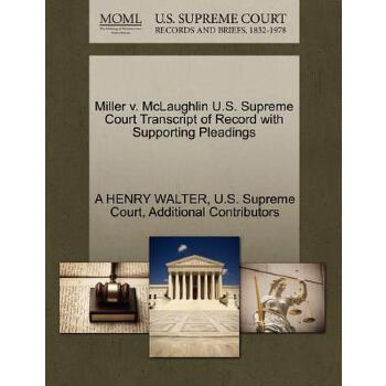 【预订】Miller V. McLaughlin U.S. Supreme Court Transcript of Record with Supporting Pleadings 预订商品,需要1-3个月发货,非质量问题不接受退换货。