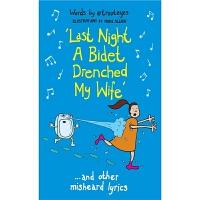 预订Last Night a Bidet Drenched My Wife:...and other misheard