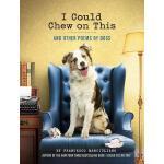 【预订】I Could Chew on This And Other Poems by Dogs