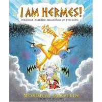 预订I Am Hermes!:Mischief-Making Messenger of the Gods