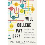 Will College Pay Off?: A Guide to the Most Important Financ