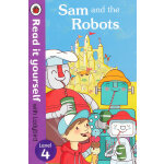 Read it Yourself: Sam and the Robots(Level 4)山姆和机器人(大开本平装)I