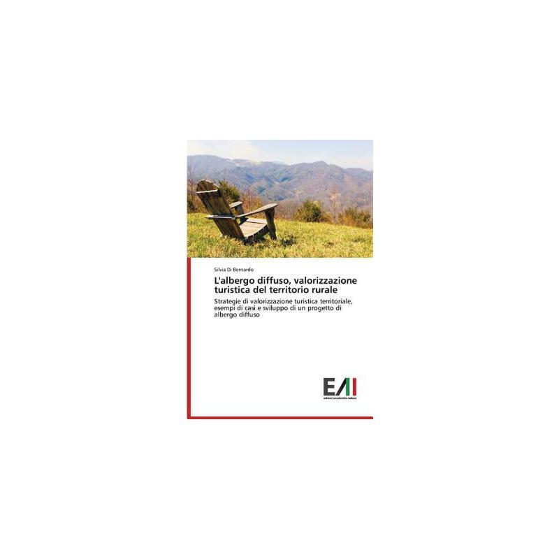 【预订】L'Albergo Diffuso, Valorizzazione Turistica del Territorio Rurale 预订商品,需要1-3个月发货,非质量问题不接受退换货。