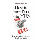 【预订】How to Turn No Into Yes: The Secret of Success in Direc