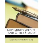 【预订】Miss Mink's Soldier: And Other Stories