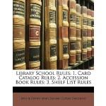 【预订】Library School Rules: 1. Card Catalog Rules; 2. Accessi