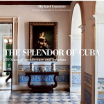 【预订】The Splendor of Cuba 450 Years of Architecture and Inte