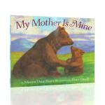 英文原版绘本 My Mother Is Mine 你是我的妈妈 汪培�E书单阶段 名家入门 平装绘本