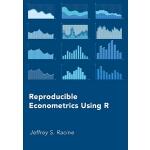 【预订】Reproducible Econometrics Using R