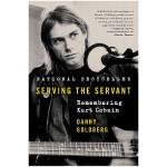 Serving the Servant 为仆人服务:记住科特・柯本 Nirvana主唱传记