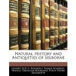 【预订】Natural History and Antiquities of Selborne