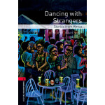 Oxford Bookworms Library: Level 3: Dancing with Strangers: