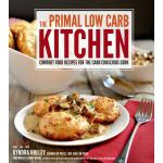 【预订】The Primal Low-Carb Kitchen Comfort Food Recipes for th