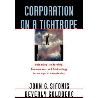 【预订】Corporation on a Tightrope: Balancing Leadership, Gover