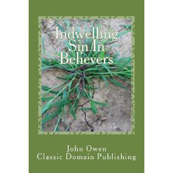 【预订】Indwelling Sin in Believers 预订商品,需要1-3个月发货,非质量问题不接受退换货。
