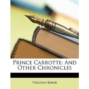 【预订】Prince Carrotte: And Other Chronicles 预订商品,需要1-3个月发货,非质量问题不接受退换货。