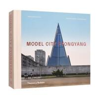 【预订】【T&H】Model City Pyongyang 模范城市平壤 北朝摄影集 英文原版