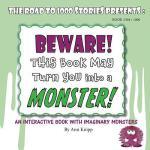 【预订】BEWARE! This Book May Turn You into a MONSTER!: An Inte