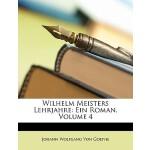 【预订】Wilhelm Meisters Lehrjahre: Ein Roman, Vierter Band