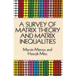 A Survey of Matrix Theory and Matrix Inequalities (【按需印刷】)