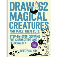 【预订】Draw 62 Magical Creatures and Make Them Cute: Step-By-S