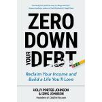 【预订】Zero Down Your Debt: Reclaim Your Income and Build a Li