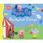 【预订】Peppa Pig and the Backyard Circus