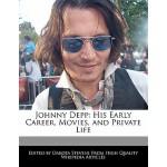 【预订】Johnny Depp: His Early Career, Movies, and Private Life