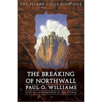 预订The Breaking of Northwall:The Pelbar Cycle, Book One