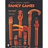 预订Tom Wolfe Carves Fancy Canes