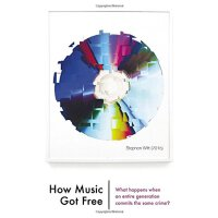How Music Got Free: What Happens When an Entire Generation C