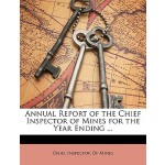 【预订】Annual Report of the Chief Inspector of Mines for the Y